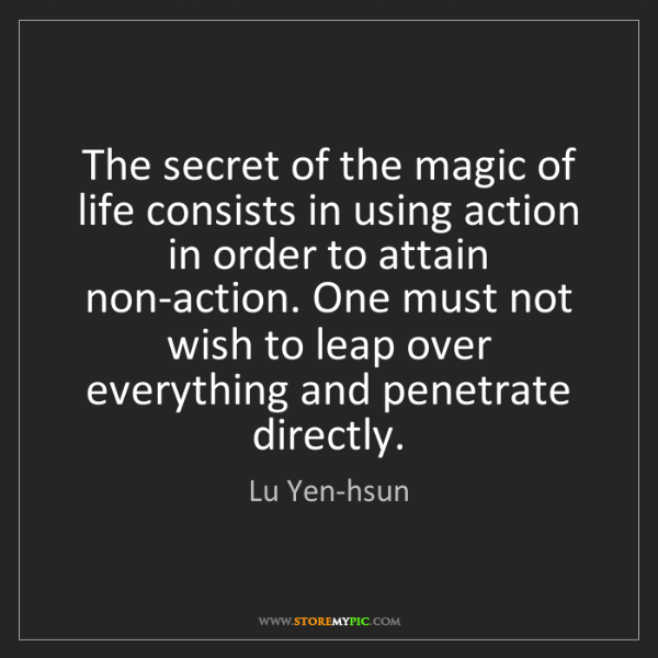 Lu Yen-hsun: The secret of the magic of life consists in using action...
