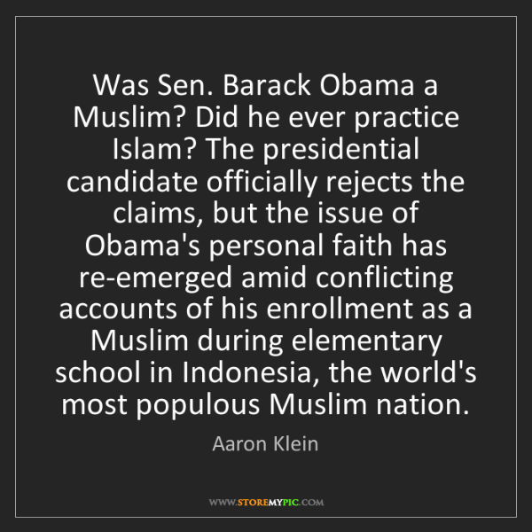 Aaron Klein: Was Sen. Barack Obama a Muslim? Did he ever practice...