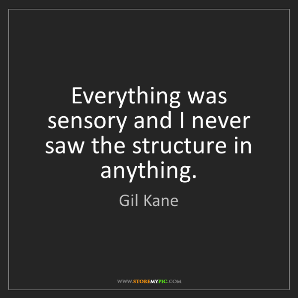 Gil Kane: Everything was sensory and I never saw the structure...