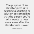 seth-godin-the-purpose-of-an-elevator-pitch-is-quote-on-storemypic-b2fcf