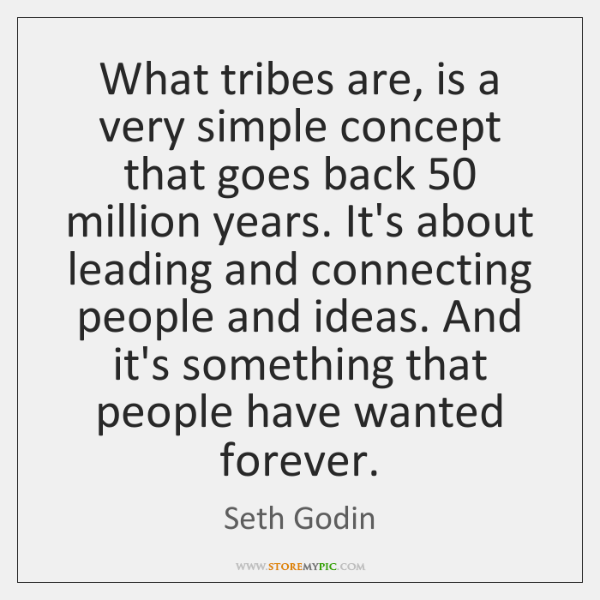 What tribes are, is a very simple concept that goes back 50 million ...