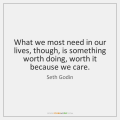 seth-godin-what-we-most-need-in-our-lives-quote-on-storemypic-26f0d