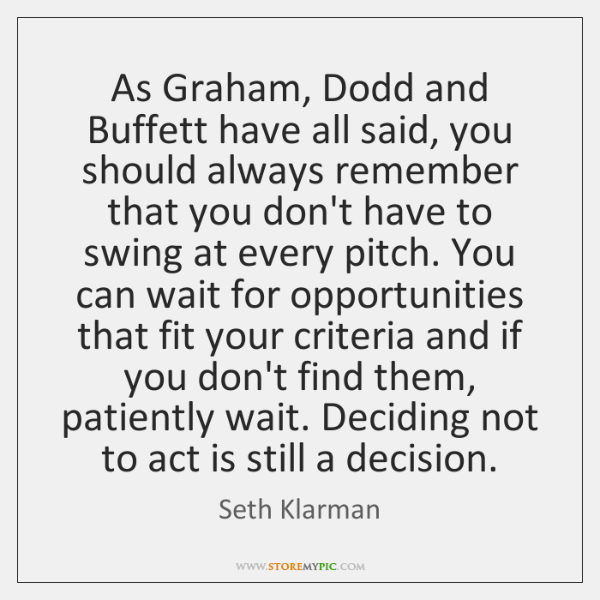 As Graham, Dodd and Buffett have all said, you should always remember ...
