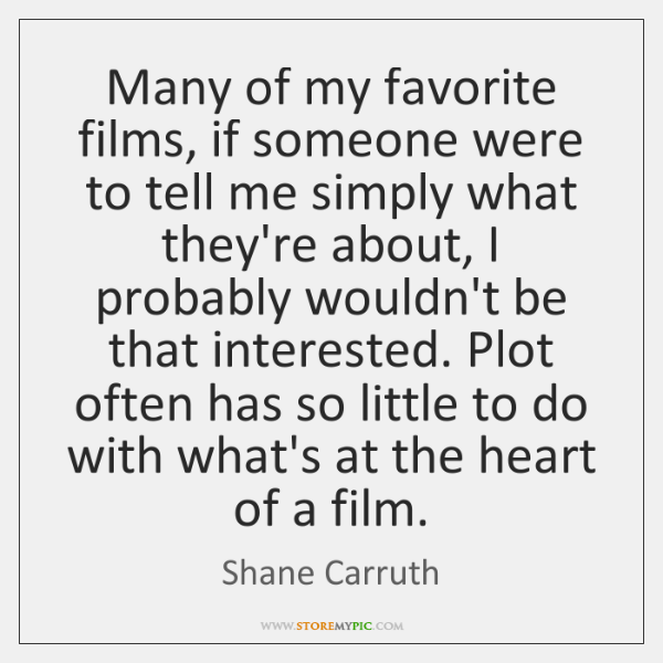 Many of my favorite films, if someone were to tell me simply ...