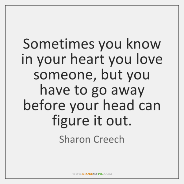 Sometimes you know in your heart you love someone, but you have ...
