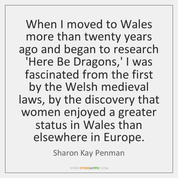 When I moved to Wales more than twenty years ago and began ...