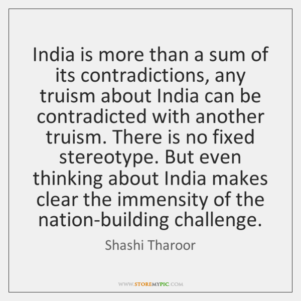 India is more than a sum of its contradictions, any truism about ...