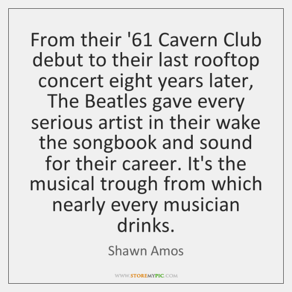 From their '61 Cavern Club debut to their last rooftop concert eight ...