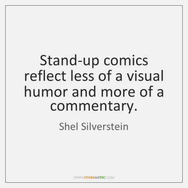 Stand-up comics reflect less of a visual humor and more of a ...