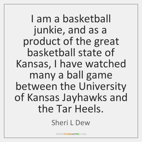 I am a basketball junkie, and as a product of the great ...