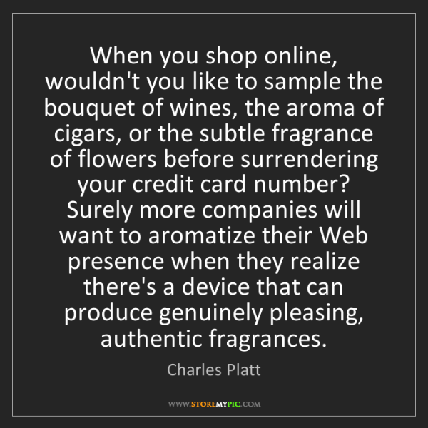 Charles Platt: When you shop online, wouldn't you like to sample the...