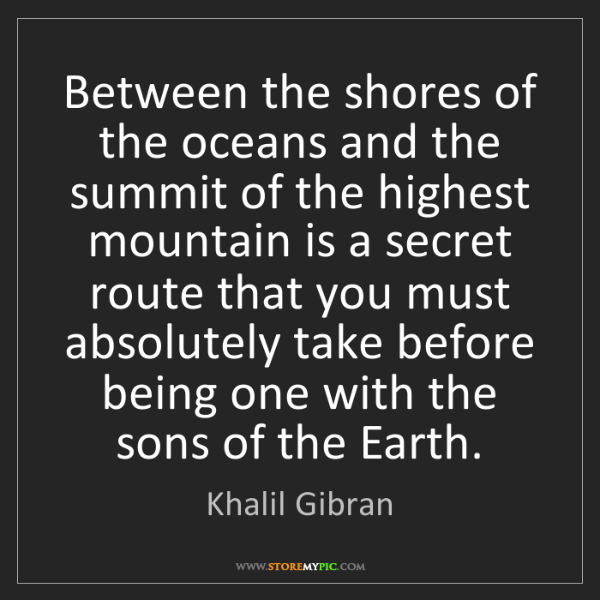 Khalil Gibran: Between the shores of the oceans and the summit of the...