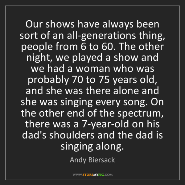 Andy Biersack: Our shows have always been sort of an all-generations...