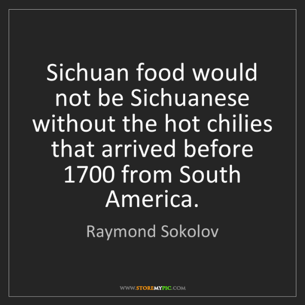 Raymond Sokolov: Sichuan food would not be Sichuanese without the hot...