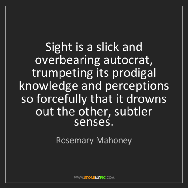 Rosemary Mahoney: Sight is a slick and overbearing autocrat, trumpeting...