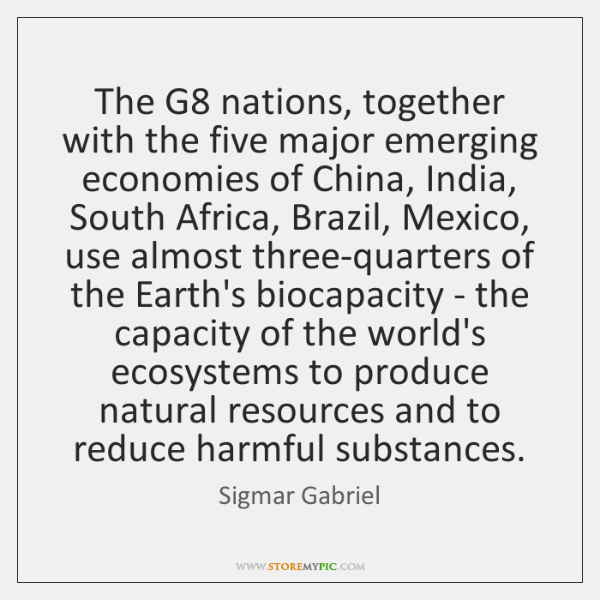 The G8 nations, together with the five major emerging economies of China, ...
