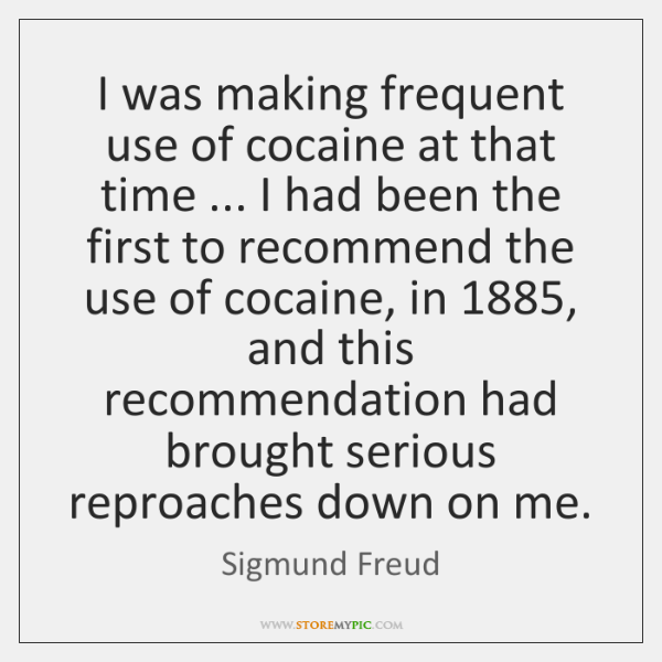 I was making frequent use of cocaine at that time ... I had ...