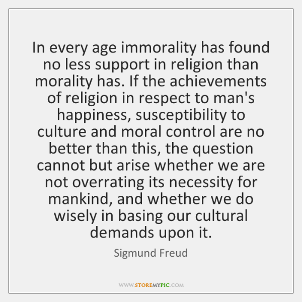 In every age immorality has found no less support in religion than ...