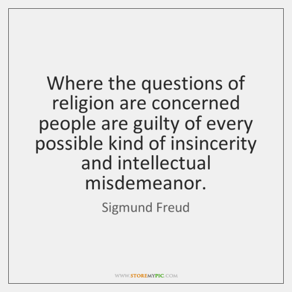 Where the questions of religion are concerned people are guilty of every ...