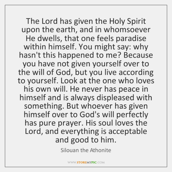 The Lord has given the Holy Spirit upon the earth, and in ...