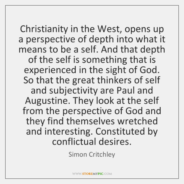 Christianity in the West, opens up a perspective of depth into what ...
