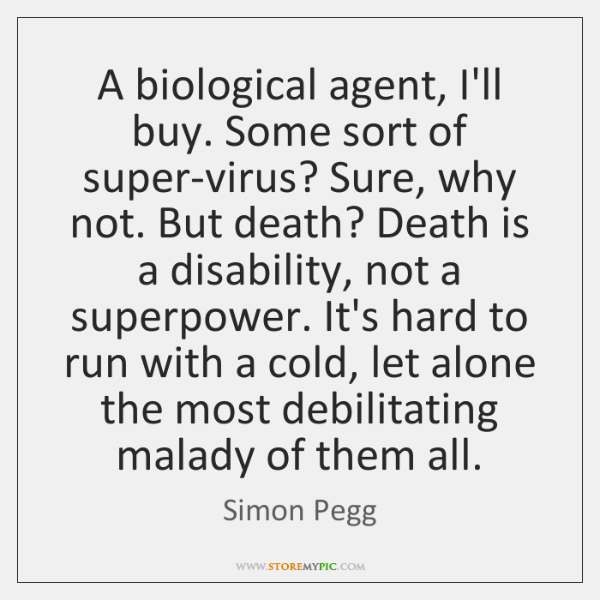 A biological agent, I'll buy. Some sort of super-virus? Sure, why not. ...