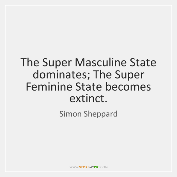 The Super Masculine State dominates; The Super Feminine State becomes extinct.