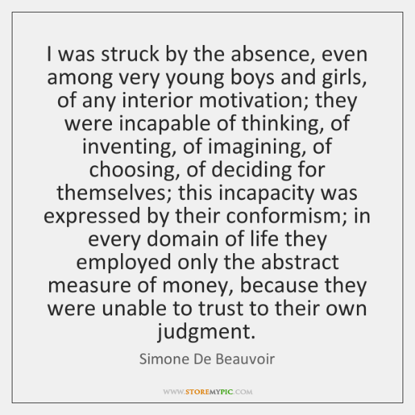 I was struck by the absence, even among very young boys and ...