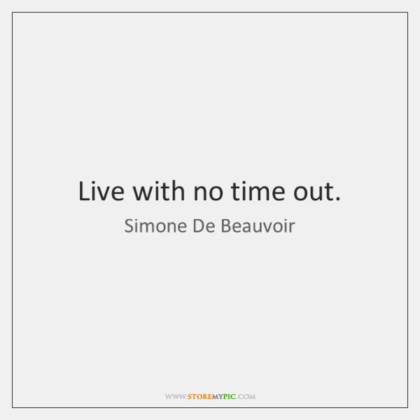 Live with no time out.