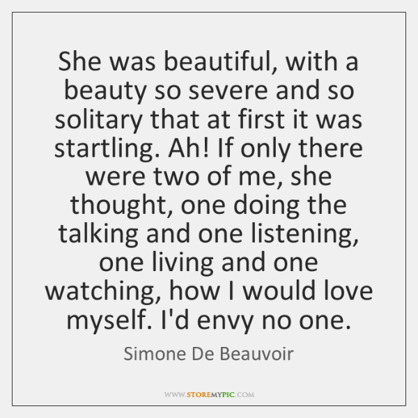 She was beautiful, with a beauty so severe and so solitary that ...