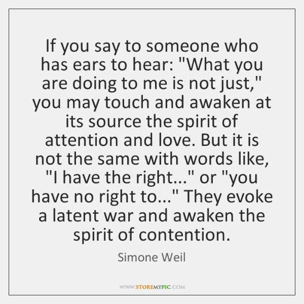 "If you say to someone who has ears to hear: ""What you ..."