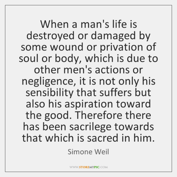 When a man's life is destroyed or damaged by some wound or ...