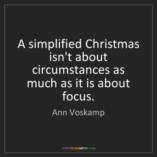 Ann Voskamp: A simplified Christmas isn't about circumstances as much...