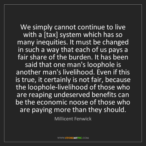 Millicent Fenwick: We simply cannot continue to live with a [tax] system...