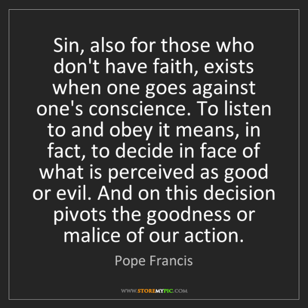 Pope Francis: Sin, also for those who don't have faith, exists when...