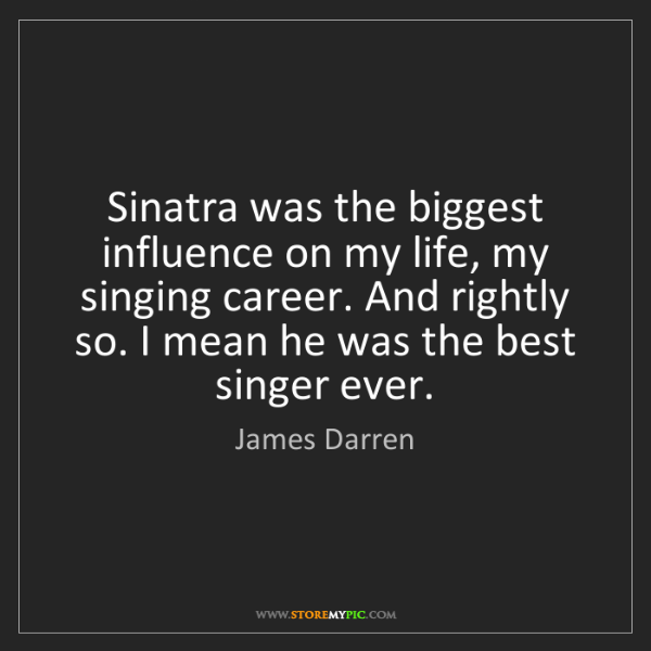 James Darren: Sinatra was the biggest influence on my life, my singing...
