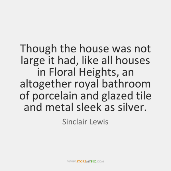 Though the house was not large it had, like all houses in ...