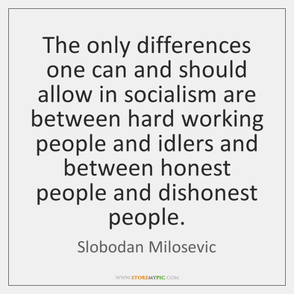 The only differences one can and should allow in socialism are between ...