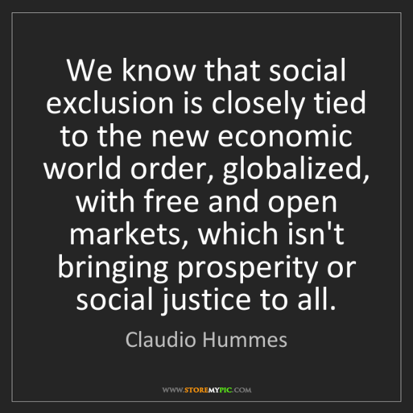 Claudio Hummes: We know that social exclusion is closely tied to the...