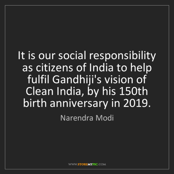 Narendra Modi: It is our social responsibility as citizens of India...