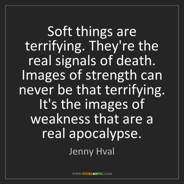 Jenny Hval: Soft things are terrifying. They're the real signals...