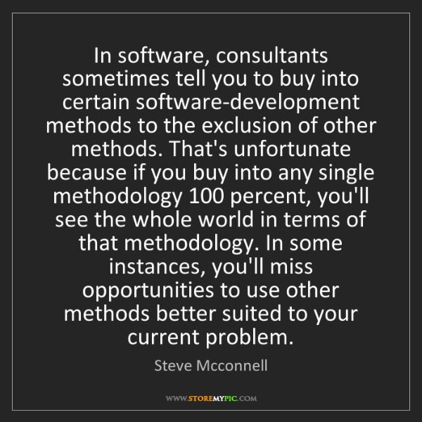 Steve Mcconnell: In software, consultants sometimes tell you to buy into...