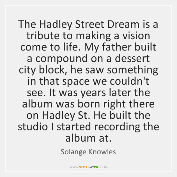 The Hadley Street Dream is a tribute to making a vision come ...