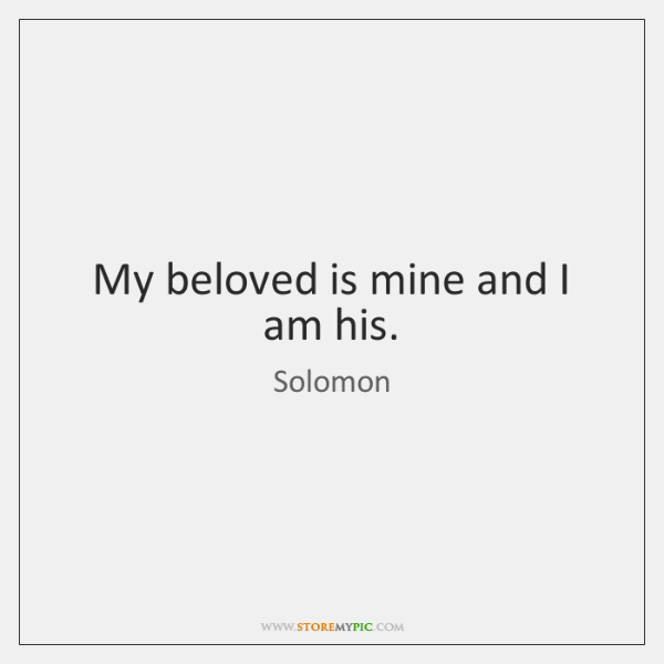 My beloved is mine and I am his.
