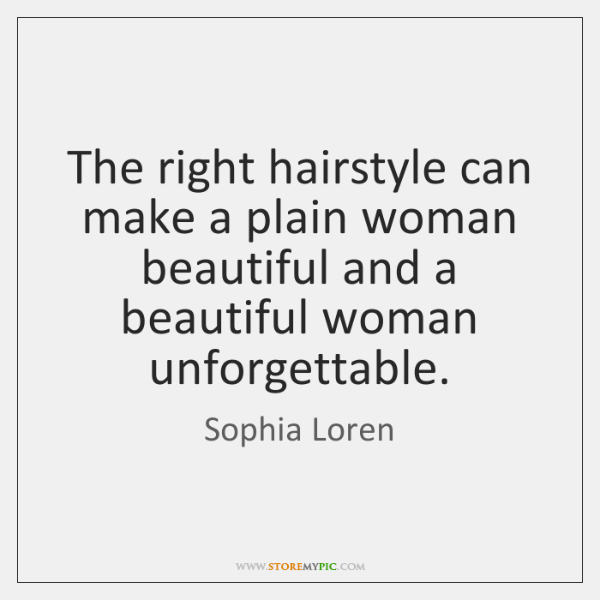 The right hairstyle can make a plain woman beautiful and a beautiful ...