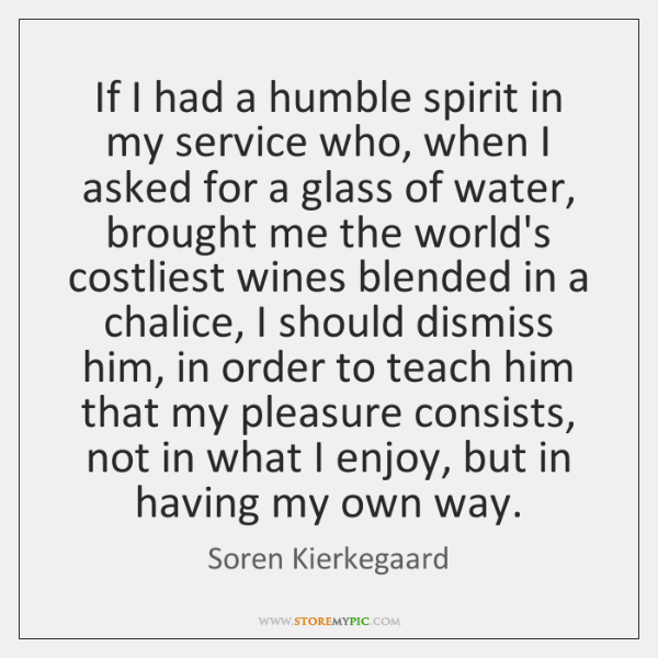 If I had a humble spirit in my service who, when I ...