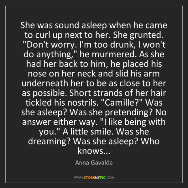 Anna Gavalda: She was sound asleep when he came to curl up next to...