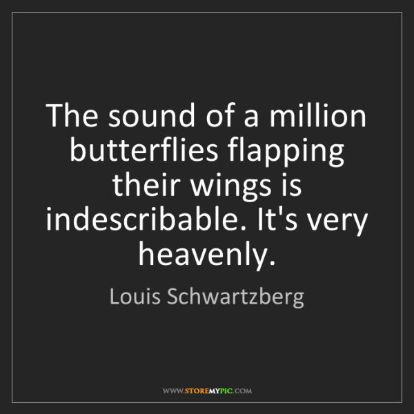 Louis Schwartzberg: The sound of a million butterflies flapping their wings...