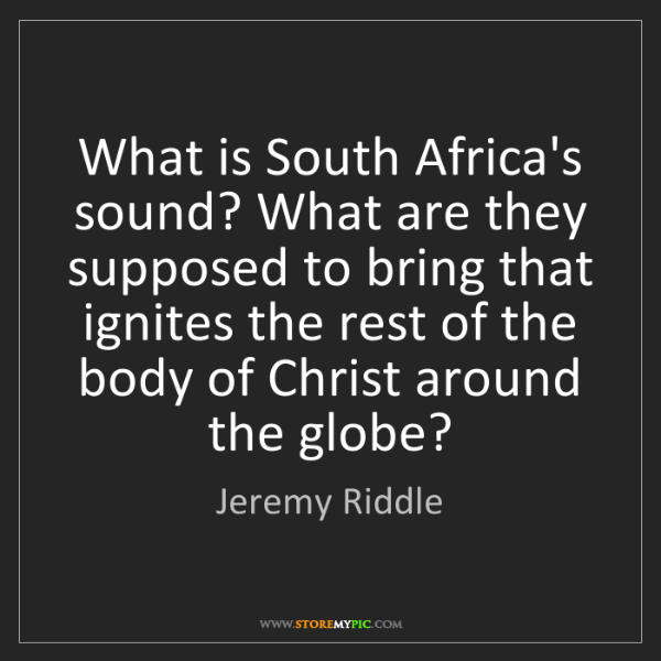 Jeremy Riddle: What is South Africa's sound? What are they supposed...