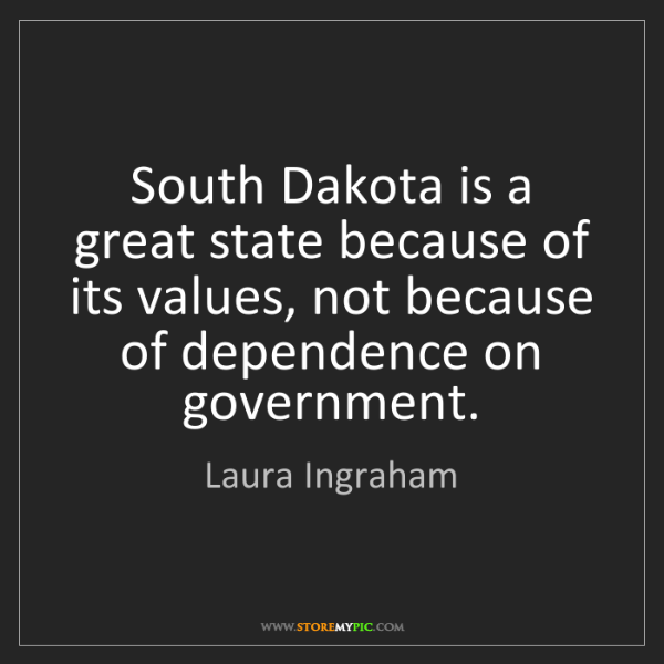 Laura Ingraham: South Dakota is a great state because of its values,...